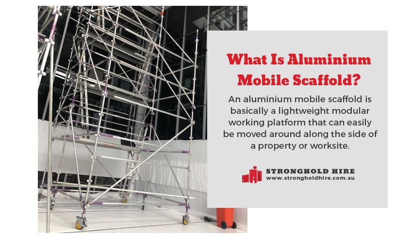 What is Aluminium Mobile Scaffolding - Stronghold Hire