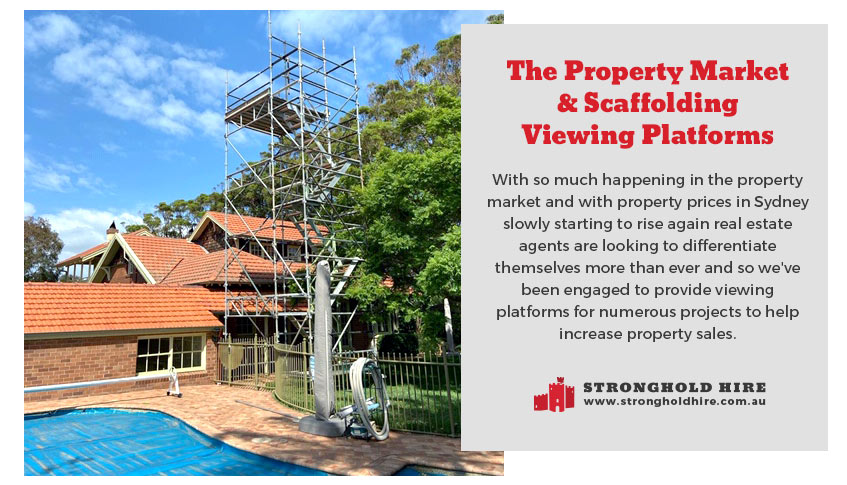 Property Market and Scaffolding Viewing Platforms - Stronghold Hire