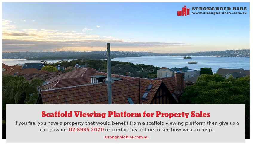 Scaffold Viewing Platform Property Sales - Stronghold Hire