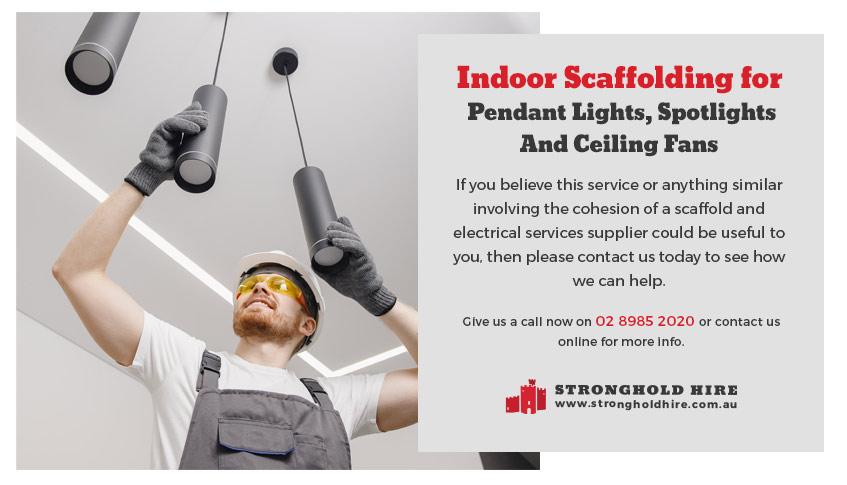Hire Indoor Scaffolding Pendant Lights, Ceiling Fans and Spotlights - Sydney