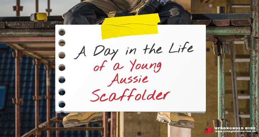 A Day in the Life of a Scaffolder - Stronghold Scaffolding Hire
