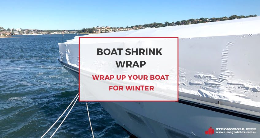 Boat Shrink Wrap - Wrap Up Your Boat for Winter