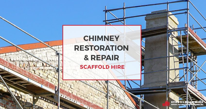 Chimney Restoration Repair Scaffold Hire - Stronghold Hire - Sydney