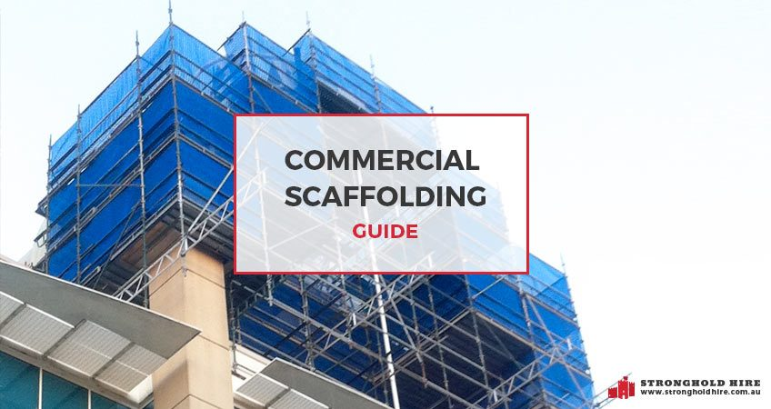 Commercial Scaffolding Guide - Hire Scaffolding Stronghold