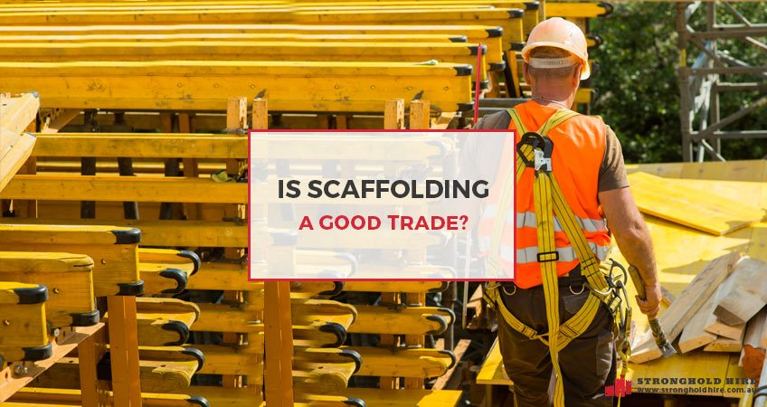 Is Scaffolding a Good Trade - Stronghold Sydney