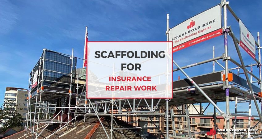 Scaffolding Insurance Repair Work - Stronghold Hire Sydney