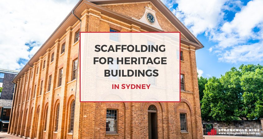 Scaffolding for Heritage Buildings in Sydney - Stronghold Hire