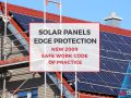 Solar Panel Edge Protection - NSW 2009 Safe Work Code of Practice - Stronghold Hire Sydney