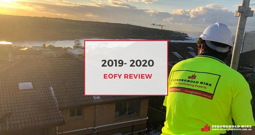 Stronghold Scaffolding Hire Sydney 2019 - 2020 - EOFY Review