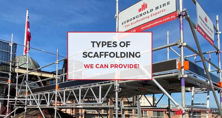 Types of Scaffolding Hiring - Stronghold Hire Sydney